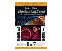 Digitális fotózás tükörreflexes és MILC géppel-2018