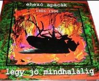 Éhezõ Apácák - Légy jó mindhalálig CD